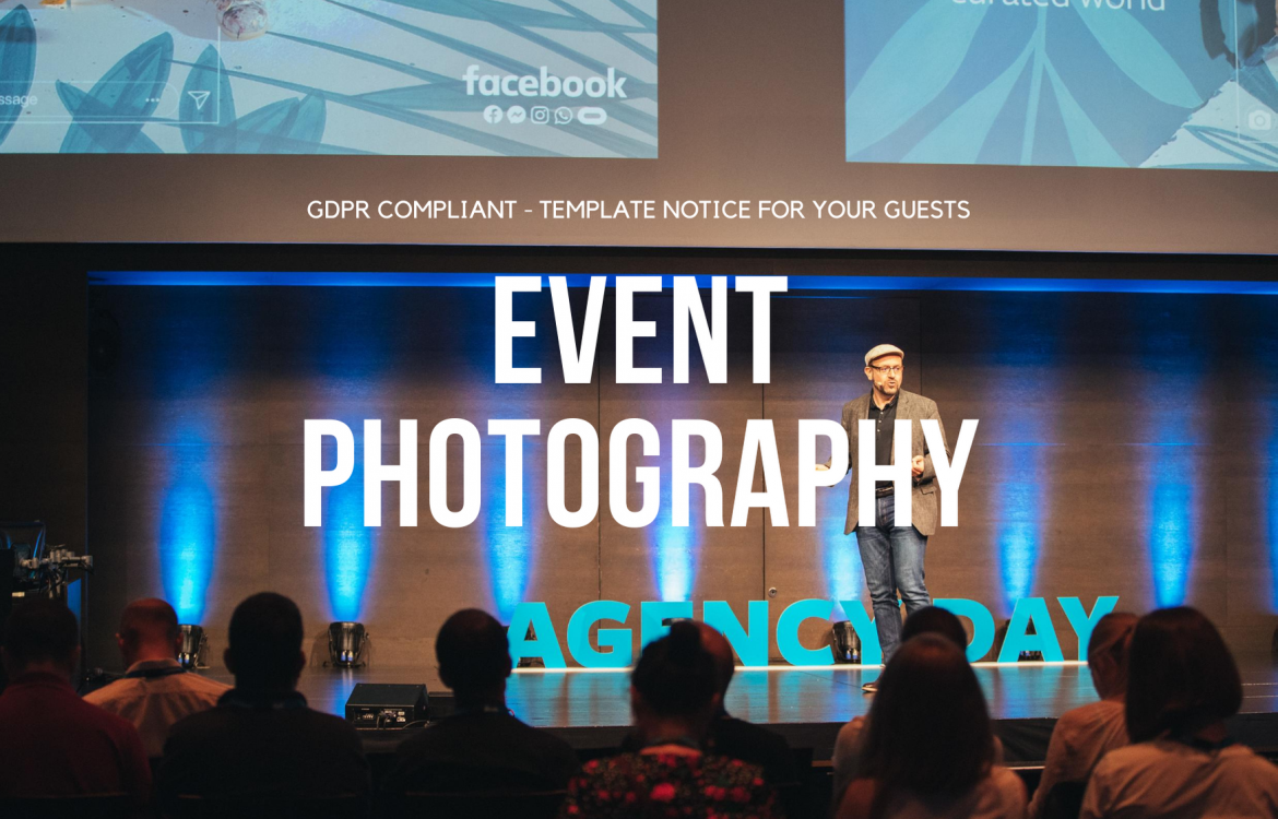 GDPR/ Data Privacy compliant for event photography and filming + my template notice to download